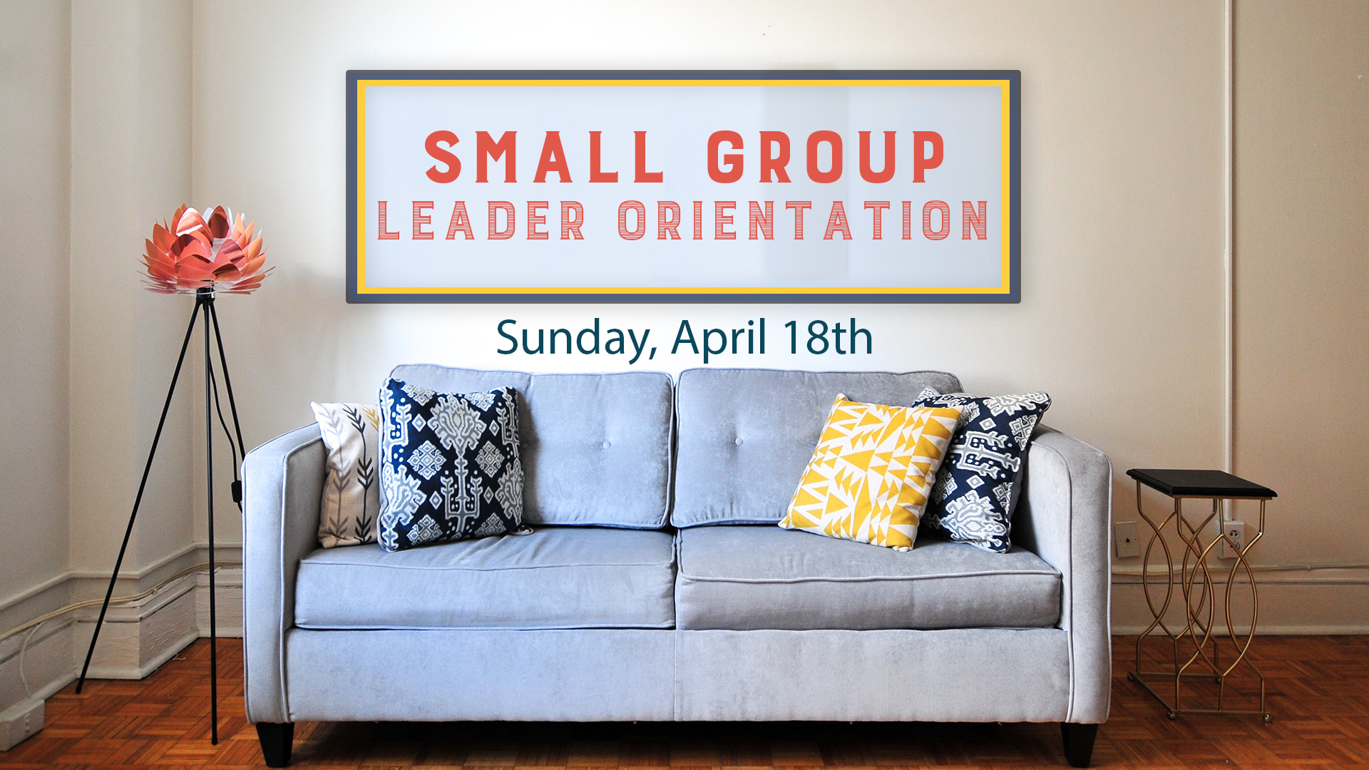 Small Group Leader Orientation- Summer 2021