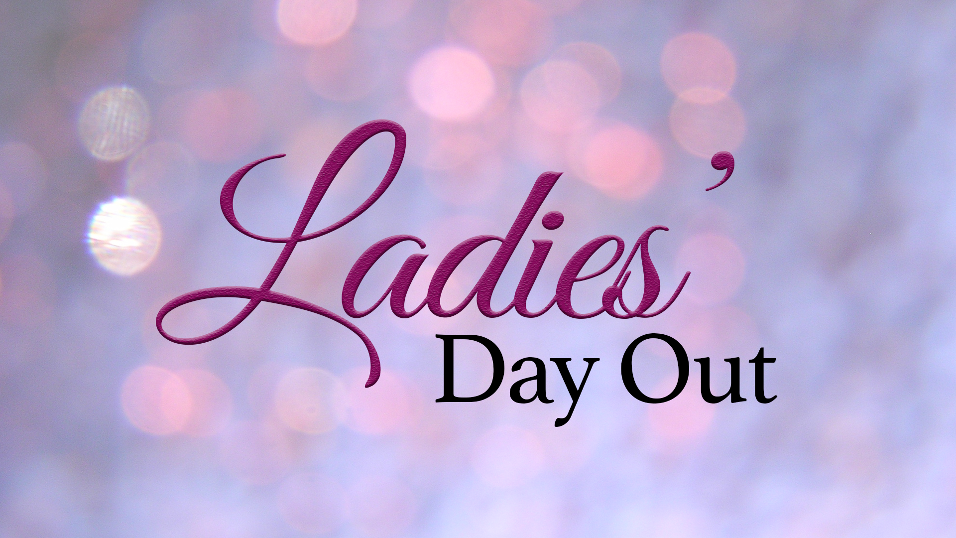 Ladies Day Out 2/29/2020