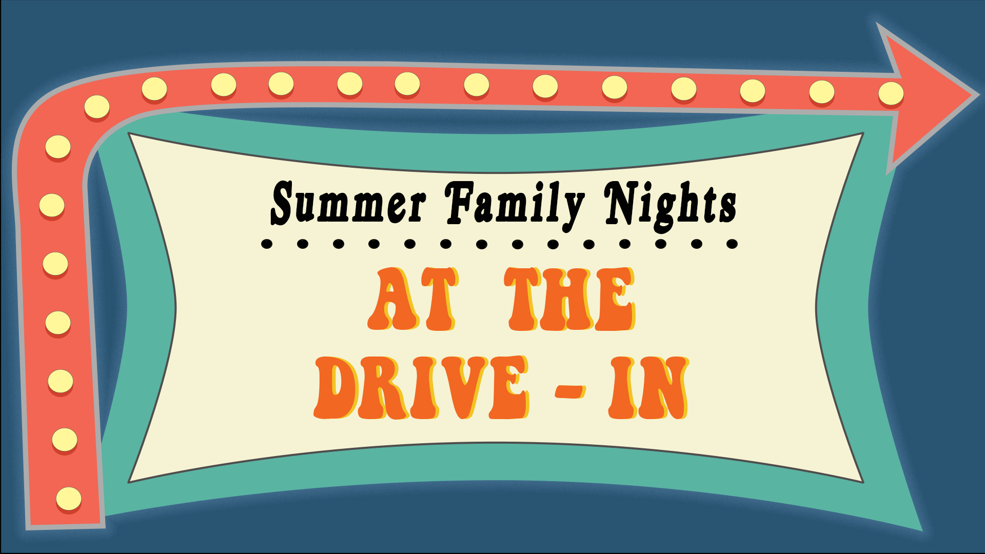 Summer Family Nights - At the Drive In