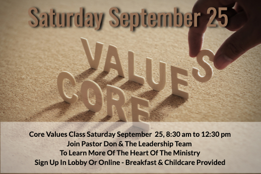 Core Values Class Saturday September 25, 2021 8:30 am to 12:30 pm